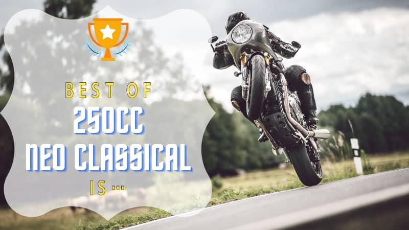 250ccネオクラシックバイクおすすめの車種8選!スペック比較と8種のランキング