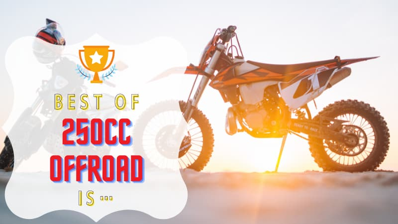 250ccオフロードバイクおすすめの車種6選!スペック比較と8種のランキング